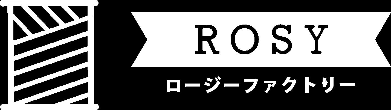 あなただけの オリジナルの価値を作る|ROSY Factory & Store